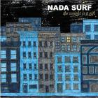 Nada Surf - The Weight Is A Gift