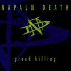 Napalm Death - Greed Killing