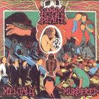 Napalm Death - Mentally Murdered