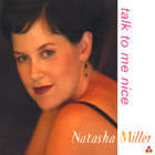 Natasha Miller - Talk To Me Nice