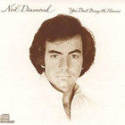 Neil Diamond - You Dont Bring Me Flowers