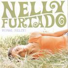 Nelly Furtado - Whoa Nelly! (Special Edition) CD1