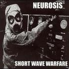 Neurosis - Short Wave Warfare