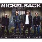 Nickelback - Id Come For You (CDM)