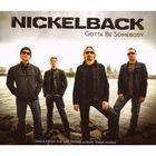 Nickelback - Gotta Be Somebody (CDS)