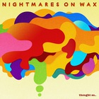 Nightmares On Wax - Thought So...
