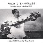 Nikhil Banerjee - Morning Ragas, Bombay 1965 CD1