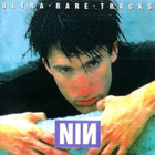 Nine Inch Nails - Ultra Rare Tracks