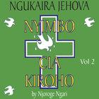 Nyimbo Cia kuinira Ngai  Vol.2