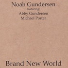 Noah Gundersen - Brand New World