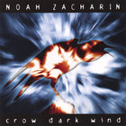 Noah Zacharin - Crow Dark Wind