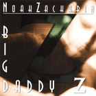 Noah Zacharin - Big Daddy Z