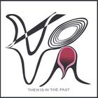 Nova - Then Is In The Past