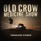 Old Crow Medicine Show - Tennessee Pusher