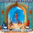 Oliver Shanti - Seven Times Seven