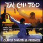 Oliver Shanti & Friends - Tai Chi Too