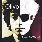 OLIVO - Dylan On Warhol