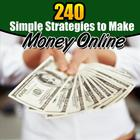 240 Simple Strategies to Make Money Online
