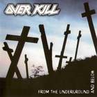 Overkill - From The Underground And Below