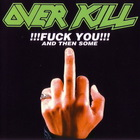 Overkill - Fuck You