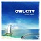 Owl City - Ocean Eyes