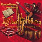 Paradise Presents Jazz Funk Hip HoPoetry