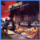 Pat Travers - Heat In The Street (Remastered 2004)