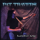 Pat Travers - Lookin' Up