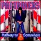 Pat Travers - Halfway to Somewhere