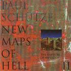 Paul Schutze - New Maps of Hell