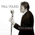 Paul Young - Rock Swings  - On The Wild Side Of Swing