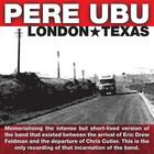 Pere Ubu - London Texas