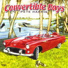 Pete Harris - Convertible Days