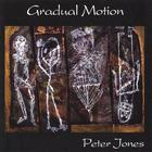 Peter Jones - Gradual Motion