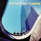 Phantom Planet Is Missing