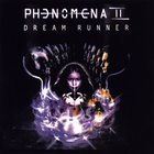 Phenomena - Phenomena II - Dream Runner