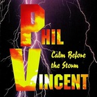 Phil Vincent - Calm Before the Storm