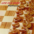Phil Vincent - Life is a Game