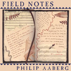 Philip Aaberg - Field Notes