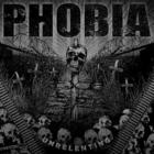 Phobia - Unrelenting