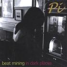 PI - Beat Mining In Dark Places