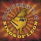 Kings Of Leon Piano Tribute