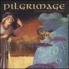 Pilgrimage - 9 Songs of Ecstasy