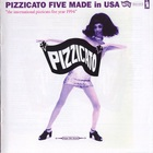 Pizzicato Five - Made In Usa