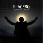 Placebo - For What It's Worth (CDS)
