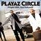 Playaz Circle - Flight 360: The Takeoff