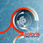 Polaris - Deep The Drum