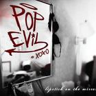 Pop Evil - Lipstick On The Mirror