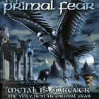Metal Is Forever (The Very Best Of Primal Fear) CD1
