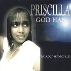 Priscilla - GOD HAS